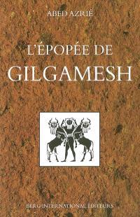 L'épopée de Gilgamesh : texte établi d'après les fragments sumériens, babyloniens, assyriens, hittites et hourites