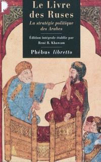 Le livre des ruses : la stratégie politique des Arabes