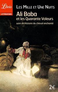 Mille et une nuits, Ali-Baba et les quarante voleurs; Suivi de Histoire du cheval enchanté