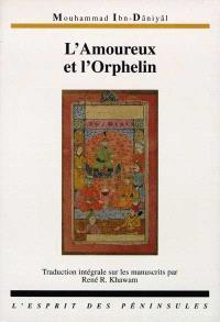 Théâtre d'ombres : traduction intégrale sur les manuscrits. Volume 3, L'amoureux et l'orphelin