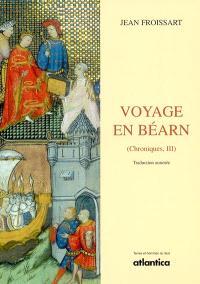 Voyage en Béarn (Chroniques III)