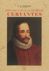 Essai sur la vie et les œuvres de Cervantes : d'après un travail inédit de D. Luis Carreras