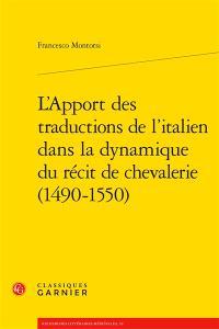 L'apport des traductions de l'italien dans la dynamique du récit de chevalerie (1490-1550)