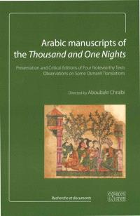 Arabic manuscripts of the Thousand and one nights : presentation and critical editions of four noteworthy texts, observations on some Osmanli translations