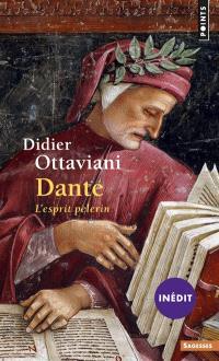 Dante : l'esprit pèlerin