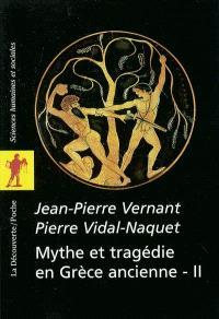 Mythe et tragédie en Grèce ancienne. Volume 2