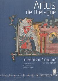 Artus de Bretagne : du manuscrit à l'imprimé (XIVe-XIXe siècle)