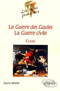 La Guerre des Gaules, la Guerre civile, César : César, l'actuel