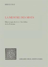 La mesure des mots : microscopie du Livre I des fables de La Fontaine