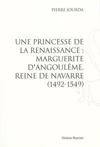 Une princesse de la Renaissance : Marguerite d'Angoulême, reine de Navarre (1492-1549)