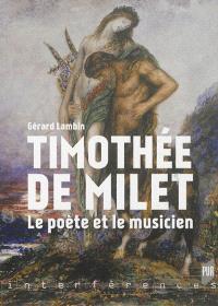 Timothée de Milet : le poète et le musicien