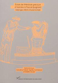 Eclats de littérature grecque, d'Homère à Pascal Quignard : mélanges offerts à Suzanne Saïd