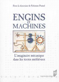 Engins et machines : l'imaginaire mécanique dans les textes médiévaux