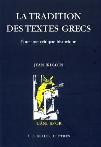 La tradition des textes grecs : pour une critique historique