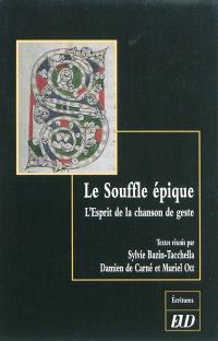 Le souffle épique : l'esprit de la chanson de geste : études en l'honneur de Bernard Guidot