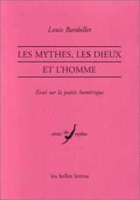 Les mythes, les dieux et l'homme : essai sur la poésie homérique