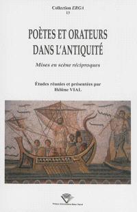Poètes et orateurs dans l'Antiquité : mises en scène réciproques