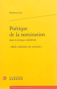 Poétique de la nomination dans la lyrique médiévale : Mult volentiers me numerai