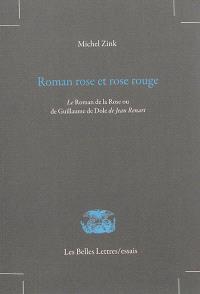 Roman rose et rose rouge : le Roman de la Rose ou de Guillaume de Dole, de Jean Renart
