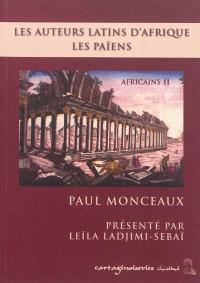 Africains. Volume 2, Les auteurs latins d'Afrique, les païens : le génie africain et l'éducation classique