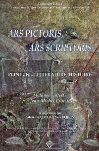 Ars pictoris, ars scriptoris : peinture, littérature, histoire : mélanges offerts à Jean-Michel Croisille
