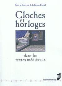 Cloches et horloges dans les textes médiévaux : mesurer et maîtriser le temps