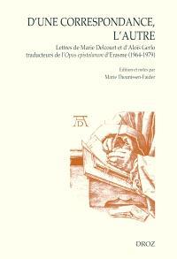 D'une correspondance, l'autre : lettres de Marie Delcourt et d'Aloïs Gerlo traduisant l'Opus epistolarum d'Erasme (1964-1979)