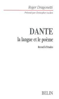 Dante, la langue et le poème : recueil d'études