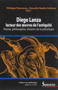 Diego Lanza, lecteur des oeuvres de l'Antiquité : poésie, philosophie, histoire de la philologie