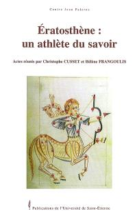 Eratosthène : un athlète du savoir : journée d'étude du vendredi 2 juin 2006, Université de Saint-Etienne