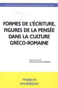 Formes de l'écriture, figures de la pensée dans la culture gréco-romaine