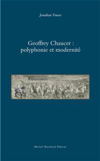 Geoffrey Chaucer : polyphonie et modernité