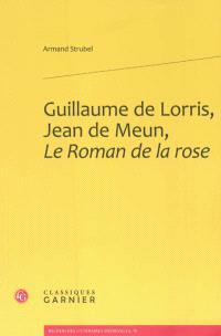 Guillaume de Lorris, Jean de Meun, Le roman de la rose