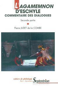 L'Agamemnon d'Eschyle : commentaire des dialogues