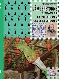 L'âme bretonne : à travers la poésie des races celtiques