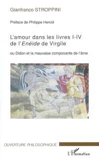 L'amour dans les livres I-IV de l'Enéide de Virgile ou Didon et la mauvaise composante de l'âme