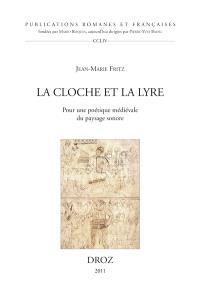 La cloche et la lyre : pour une poétique médiévale du paysage sonore