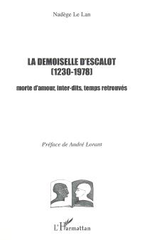 La demoiselle d'Escalot (1230-1978) : morte d'amour, inter-dits, temps retrouvés
