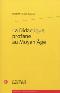 La didactique profane au Moyen Age