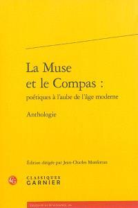 La muse et le compas : poétiques à l'aube de l'âge moderne : anthologie