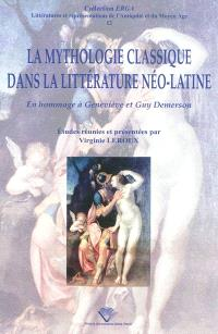 La mythologie classique dans la littérature néo-latine : en hommage à Geneviève et Guy Demerson