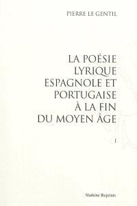 La poésie lyrique espagnole et portugaise à la fin du Moyen Age