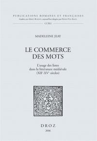 Le commerce des mots : l'usage des listes dans la littérature médiévale (XIIe-XIVe siècles)