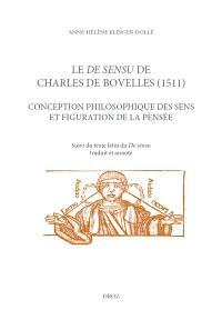 Le De sensu de Charles de Bovelles (1511) : conception philosophique des sens et figuration de la pensée. Suivi de De sensu