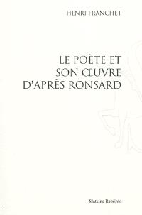Le poète et son oeuvre d'après Ronsard