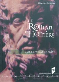 Le roman d'Homère : comment naît un poète