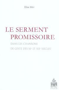Le serment promissoire : dans les chansons de geste des XIe et XIIe siècles