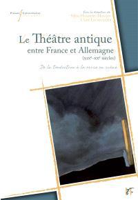 Le théâtre antique entre France et Allemagne (XIXe-XXe siècles) : de la traduction à la mise en scène