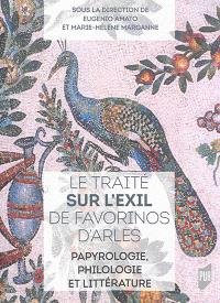 Le traité Sur l'exil de Favorinos d'Arles : papyrologie, philologie et littérature