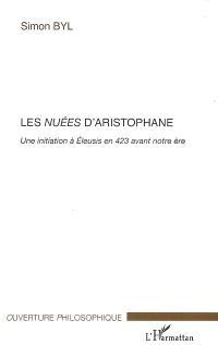 Les Nuées d'Aristophane : une initiation à Eleusis en 423 avant notre ère